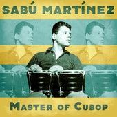 Master of Cubop (Remastered) von Sabu Martinez
