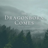 The Dragonborn Comes (Cover Song) von Rachel Hardy