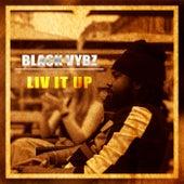 Liv It Up de Black Vybz