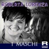 I Maschi di Roberta Lorenza