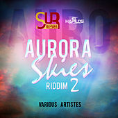 Aurora Skies Riddim Part 2 by Various Artists