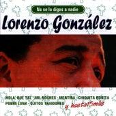 No Se lo Digas a Nadie by Lorenzo González