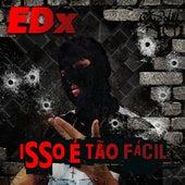 Isso É Tão Facil by EDX