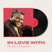 In Love With Fats Domino - 50s, 60s de Fats Domino