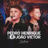 Calma de Pedro Henrique e João Victor