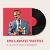 In Love With Benny Goodman - 50s, 60s fra Benny Goodman