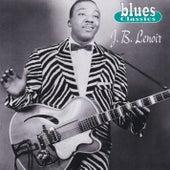 Blues Classics: J.B. Lenoir by J.B. Lenoir