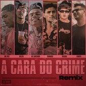 A Cara do Crime (Remix) de Öwnboss Mc Poze do Rodo