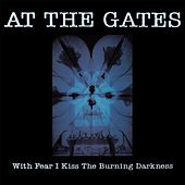 With Fear I Kiss the Burning Darkness von At the Gates