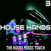 House Hands, 3 (The House Music Touch) de Various Artists