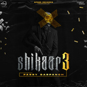 Shikaar 3 by Parry Sarpanch