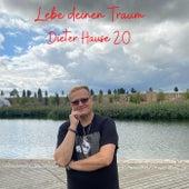 Lebe deinen Traum de Dieter Hause 2.0