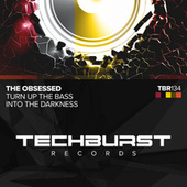 Turn Up The Bass / Into The Darkness by The Obsessed