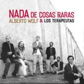 Nada de Cosas Raras (Reedición) by Alberto Wolf