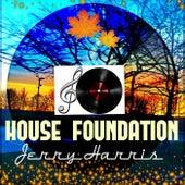 House Foundation von Jerry Harris