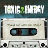 Songs We Wish We Wrote by Toxic Energy