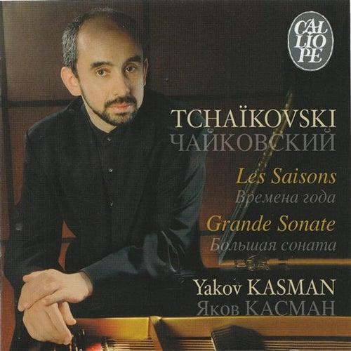 Tchaikovski: Les Saisons - Grande Sonate by Yakov Kasman