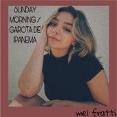 Sunday Morning / Garota De Ipanema (Cover) by Mel FraTTi