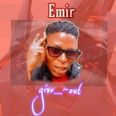 Give Out di Emir