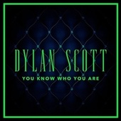 You Know Who You Are by Dylan Scott