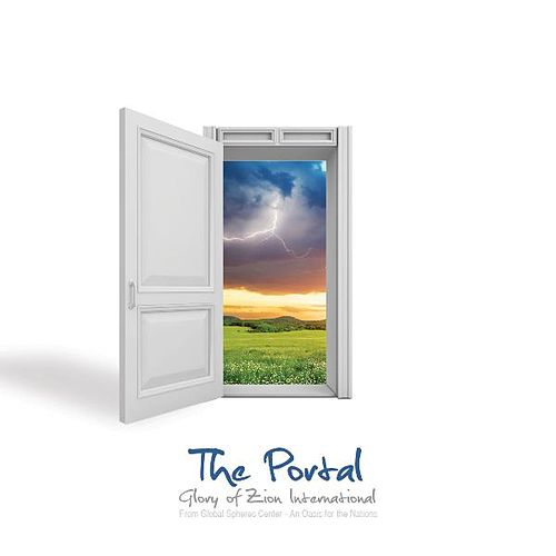 The Portal by Glory of Zion International Worship