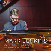 Mark Jenkins and Friends Live at Armstrong Auditorium by Mark Jenkins