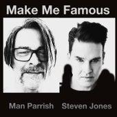 Make Me Famous de Man Parrish