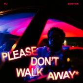 Please Don't Walk Away by PJ Morton