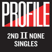 Profile Singles by 2nd II None