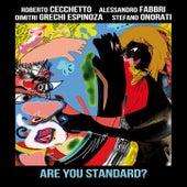 Are You Standard? de Roberto Cecchetto