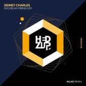Excuse My French EP & WLAD remix von Sidney Charles