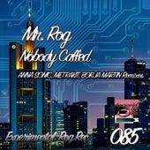 Nobody Called by Mr.Rog