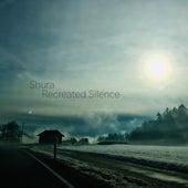 Recreated Silence di Shura