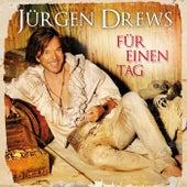 Für einen Tag von Jürgen Drews