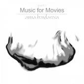 Music For Movies, Pt. 1 von Anna Bondareva