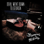 Devil Went Down to Georgia by Diamonds and Whiskey