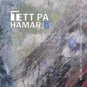 Tett på Hamar 5 by Various Artists