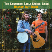 Ragged But Right by Southern Eagle String Band
