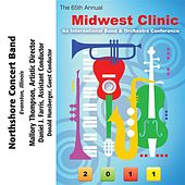 2011 Midwest Clinic: Northshore Concert Band by Various Artists