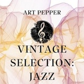Vintage Selection: Jazz fra Art Pepper