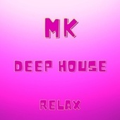 Deep House Relax (3D Tunes Remix) by MK