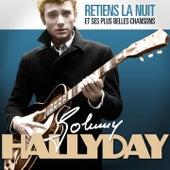 Johnny Hallyday : Retiens la nuit et ses plus belles chansons (Remasterisé) de Johnny Hallyday