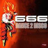 Dance 2 Disco (Special Maxi Edition) by 666