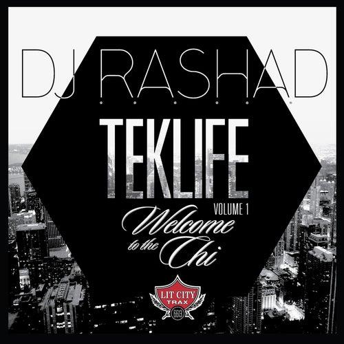 TEKLIFE Vol. 1: Welcome to the Chi by DJ Rashad