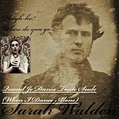 When I Dance Alone (Quand Je Danse) by Sarah Walden