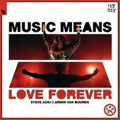 Music Means Love Forever von Steve Aoki