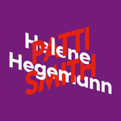 Helene Hegemann über Patti Smith - KiWi Musikbibliothek, Band 13 (Ungekürzt) von Helene Hegemann
