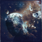 Humanity - Chapter IV by Thomas Bergersen