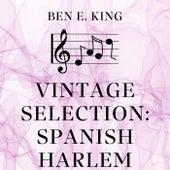 Vintage Selection: Spanish Harlem (2021 Remastered) by Ben E. King