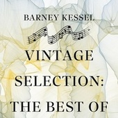 Vintage Selection: The Best Of (2021 Remastered) by Barney Kessel
